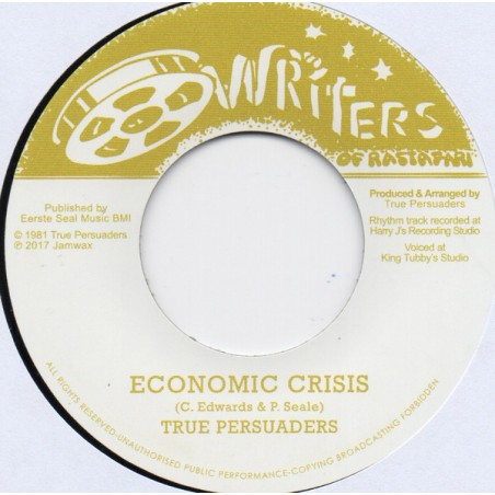 "True Persuaders - Economic Crisis (7"" Writes Of Rastafari)"