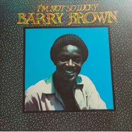 Barry Brown ‎– I'm Not So...
