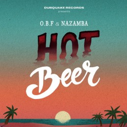 OBF & Nazamba – Hot Beer...