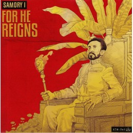 Samory I - For He Reigns...