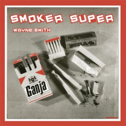 Wayne Smith - Smoker Super...