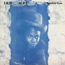 Jah Mel – Watchful Eyes...