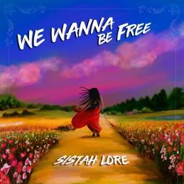 Sistah Lore - We Wanna Be...
