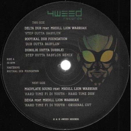 """Mr Dill Lion Warriah, Madplate Sound, Delta Dub – Step Outta Babylon / Hard Time di Youth (12"""" 4Weed)"""