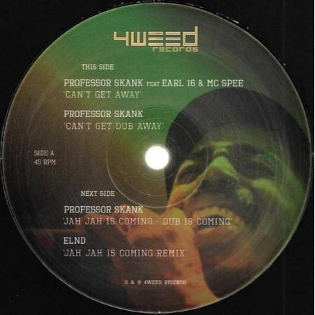 "Professor Skank Feat Earl Sixteen & MC Spee – Can't Get Away / Jah Jah Is Coming (12"" 4 Weed)"