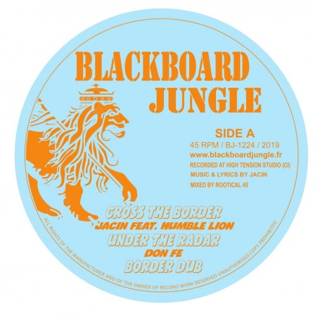 "Jacin / Don Fe / Humble Lion - Cross The Border / Under The Radar (12"" Blackboard Jungle)"