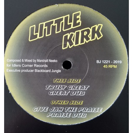 "Little Kirk ‎– Truly Great / Give Jah The Praise (12"" Blackboard Jungle)"