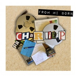 Charlie P ‎– From Mi Born...
